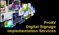 ProAV Digital Signage Implementation Services